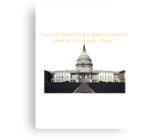 You will never find a more wretched hive of scum and villany. Congress Canvas Print