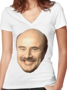 dr phil's face, beautiful  Women's Fitted V-Neck T-Shirt