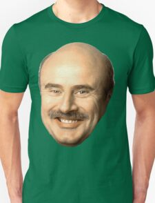 dr phil's face, beautiful  Unisex T-Shirt
