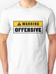 Warning Offensive Lockout Unisex T-Shirt