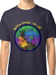Gotta Smoke em All Classic T-Shirt