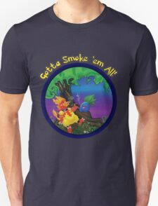 Gotta Smoke em All Unisex T-Shirt