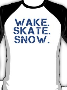 Wake. Skate. Snow. 3 T-Shirt