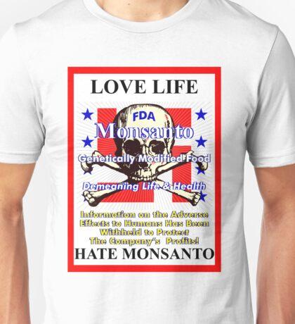 Love Life Hate Monsanto Unisex T-Shirt