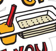 Snack 'Em if You Got 'Em Sticker