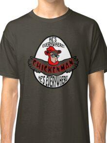 Chicken Man! Classic T-Shirt