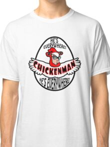Chicken Man! Classic T-Shirt