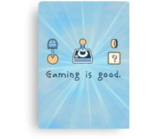 Gaming is good. REMIX Canvas Print