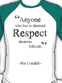 Don't Demand Respect T-Shirt