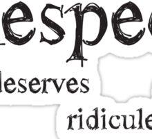 Don't Demand Respect Sticker