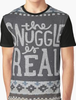 the SNUGGLE is REAL Graphic T-Shirt