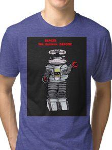 Danger WIll Robinson, Danger! Tri-blend T-Shirt
