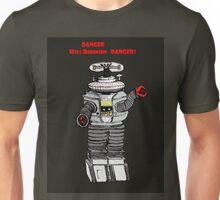 Danger WIll Robinson, Danger! Unisex T-Shirt