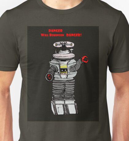 Danger WIll Robinson, Danger! Unisex T-Shirt