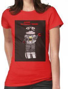 Danger WIll Robinson, Danger! Womens Fitted T-Shirt