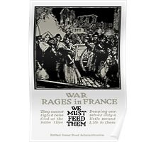 War Rages In France We Must Feed Them Poster