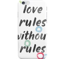 Love rules without rules iPhone Case/Skin