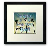 Palm Trees and Paradise Framed Print