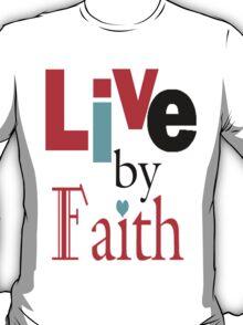 Live By Faith Tee T-Shirt