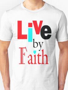 Live By Faith Tee Unisex T-Shirt