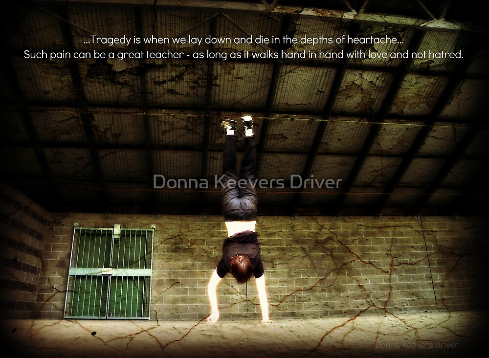 Don't give up... by Donna Keevers Driver