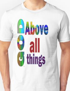 God Above All Things T-Shirt