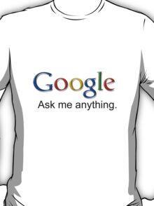 I am Google. T-Shirt