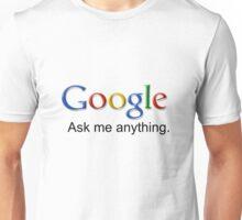 I am Google. Unisex T-Shirt