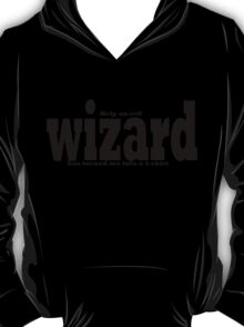 help an evil wizard has turned me into a t-shirt  T-Shirt