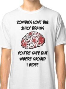 Juicy Brains Classic T-Shirt