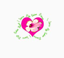 I love pink color flower Unisex T-Shirt