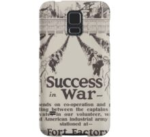 Success in war  depends on co operation and good feeling between the captains and privates in our volunteer wage paid American industrial army now stationed at  Fort Factory 002 Samsung Galaxy Case/Skin