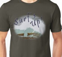 Surf's Up  Unisex T-Shirt
