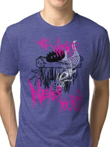we were never yours Tri-blend T-Shirt