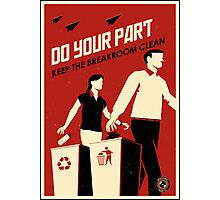 Do Your Part and Keep the Breakroom Clean Photographic Print
