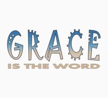 GRACE is the word by Donna Keevers Driver