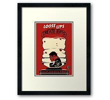 Loose Lips Creates Rifts Framed Print