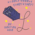 Wibbly Wobbly Timey Wimey! by atlasspecter
