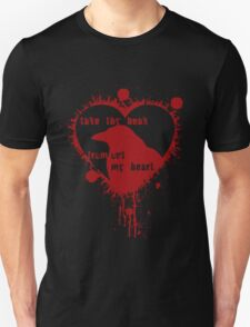 Take thy beak from out my heart Unisex T-Shirt