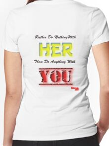 RATHER DO NOTHING WITH her THAN DO ANYTHING WITH you Women's Fitted V-Neck T-Shirt