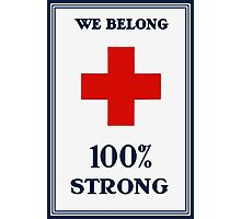 Red Cross -- We Belong 100% Strong Photographic Print