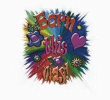 Born This Way! by Studio Burke