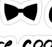 fezzes - bow ties - stetsons are cool Sticker