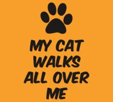 My Cat Walks All Over Me by FunniestSayings