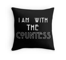 I am with the countess Throw Pillow