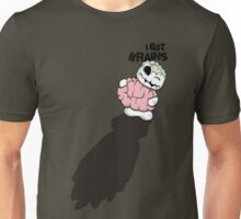 I Got Brains Unisex T-Shirt