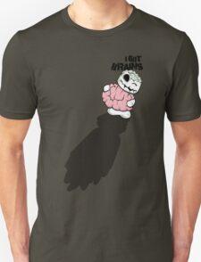 I Got Brains T-Shirt