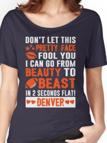 Beauty To Beast. Love Denver Football. Women's Relaxed Fit T-Shirt