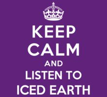 Keep Calm and listen to Iced Earth by Yiannis  Telemachou