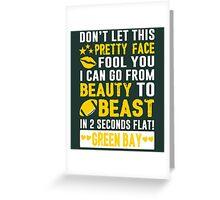 Beauty To Beast. Love Green Bay Football. Greeting Card